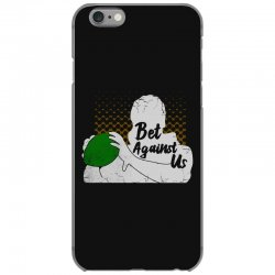 bet against us funny iPhone 6/6s Case | Artistshot