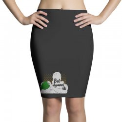 bet against us funny Pencil Skirts | Artistshot
