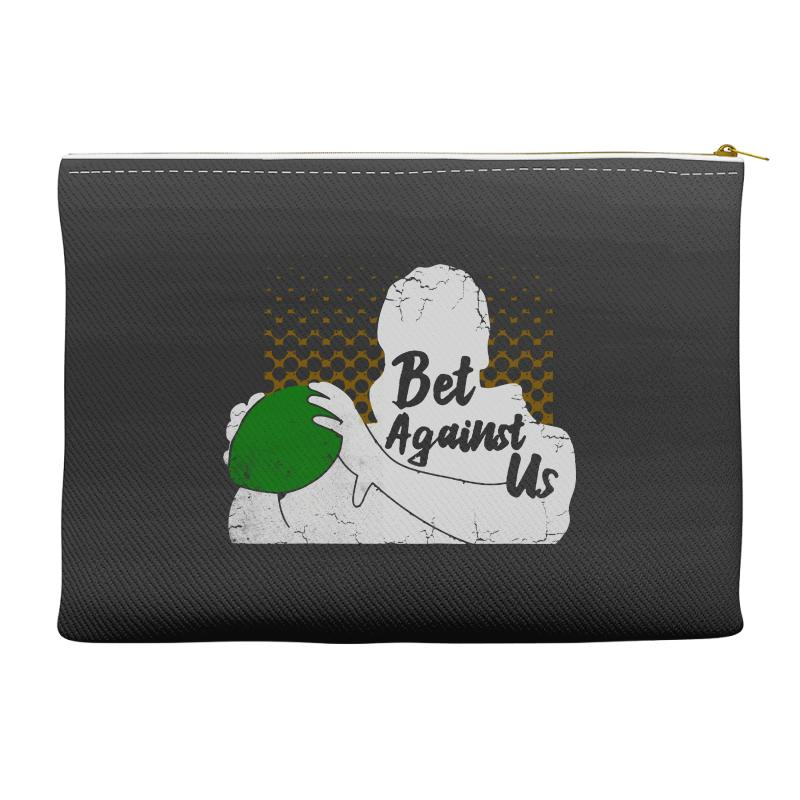 Bet Against Us Funny Accessory Pouches | Artistshot