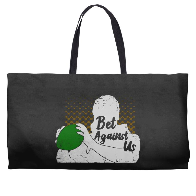 Bet Against Us Funny Weekender Totes | Artistshot