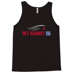 bet against us Tank Top | Artistshot