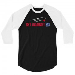 bet against us 3/4 Sleeve Shirt | Artistshot
