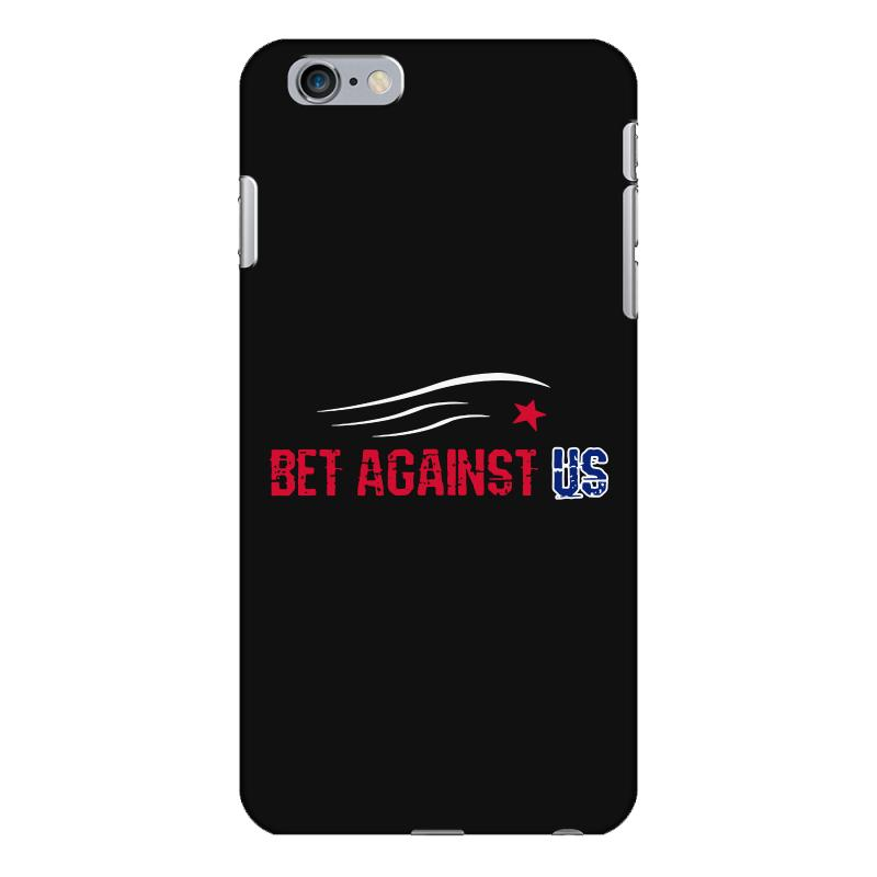 Bet Against Us Iphone 6 Plus/6s Plus Case | Artistshot