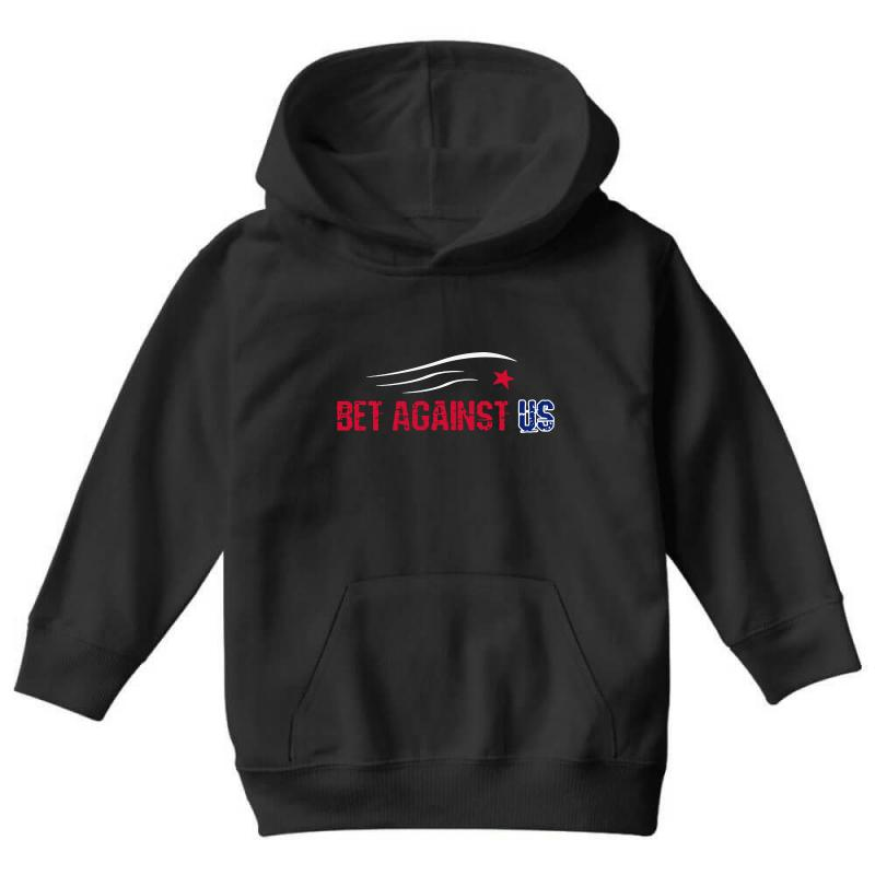Bet Against Us Youth Hoodie | Artistshot