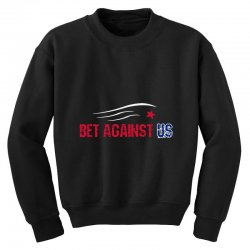 bet against us Youth Sweatshirt | Artistshot
