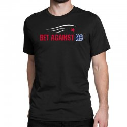 bet against us Classic T-shirt | Artistshot