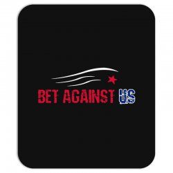 bet against us Mousepad | Artistshot