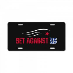 bet against us License Plate | Artistshot