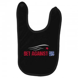 bet against us Baby Bibs | Artistshot