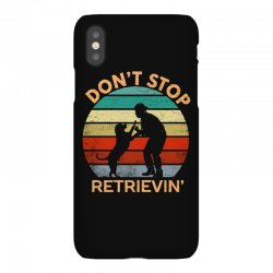 don't stop retrieving   retriever dog iPhoneX Case | Artistshot