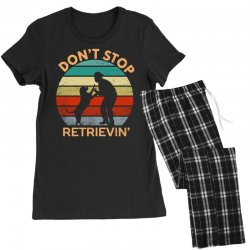 don't stop retrieving   retriever dog Women's Pajamas Set | Artistshot