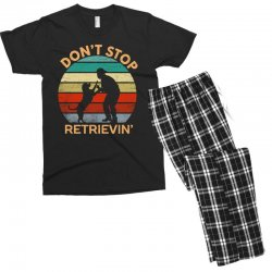 don't stop retrieving   retriever dog Men's T-shirt Pajama Set | Artistshot