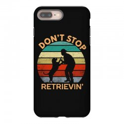 don't stop retrieving   retriever dog iPhone 8 Plus Case | Artistshot