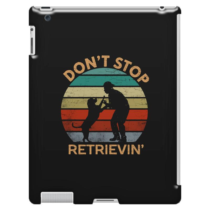 Don't Stop Retrieving   Retriever Dog Ipad 3 And 4 Case | Artistshot