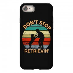 don't stop retrieving   retriever dog iPhone 8 Case | Artistshot