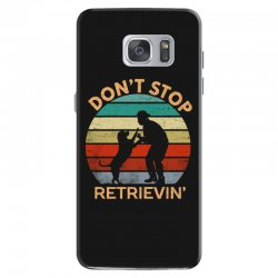 don't stop retrieving   retriever dog Samsung Galaxy S7 Case | Artistshot