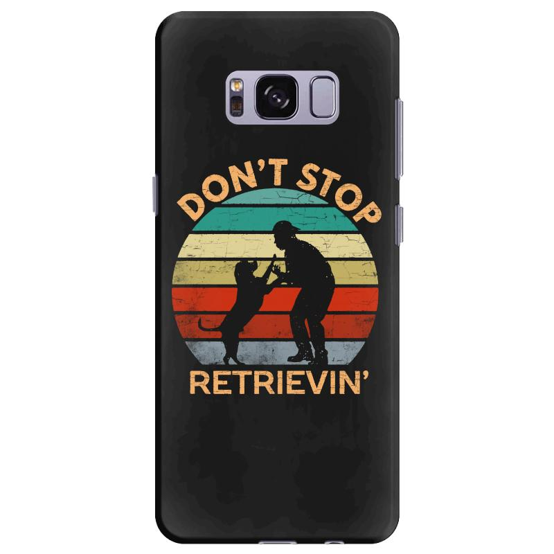Don't Stop Retrieving   Retriever Dog Samsung Galaxy S8 Plus Case | Artistshot