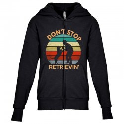 don't stop retrieving   retriever dog Youth Zipper Hoodie | Artistshot