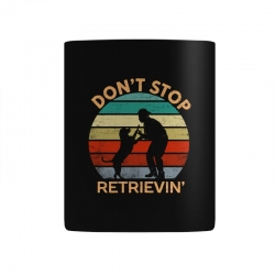 don't stop retrieving   retriever dog Mug | Artistshot