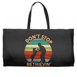don't stop retrieving   retriever dog Weekender Totes | Artistshot
