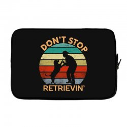 don't stop retrieving   retriever dog Laptop sleeve | Artistshot