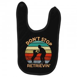 don't stop retrieving   retriever dog Baby Bibs | Artistshot