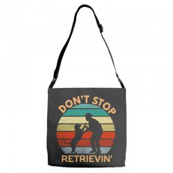 don't stop retrieving   retriever dog Adjustable Strap Totes | Artistshot
