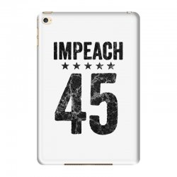 impeach 45   anti trump iPad Mini 4 Case | Artistshot