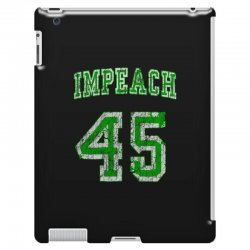 impeach 45 trump iPad 3 and 4 Case | Artistshot