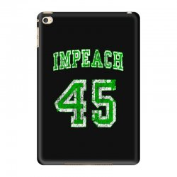 impeach 45 trump iPad Mini 4 Case | Artistshot