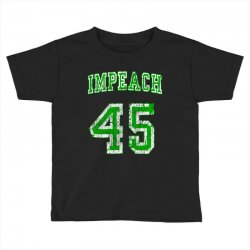 impeach 45 trump Toddler T-shirt | Artistshot