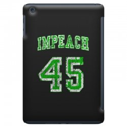 impeach 45 trump iPad Mini Case | Artistshot