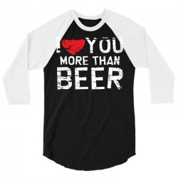 than beer 3/4 Sleeve Shirt | Artistshot