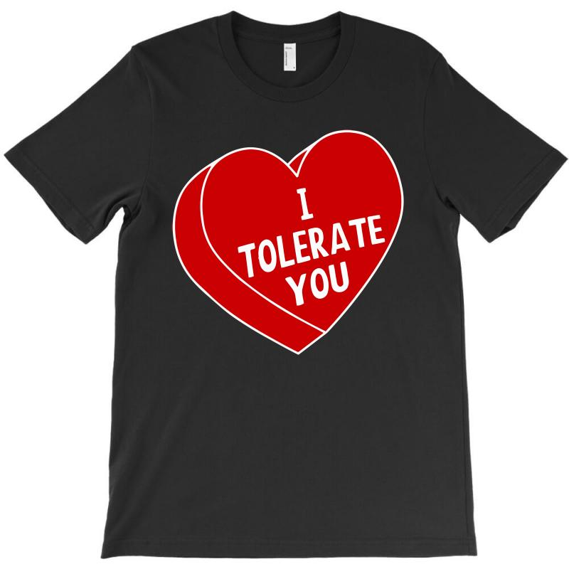 Tolerate You T-shirt | Artistshot