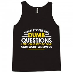 dumb questions Tank Top | Artistshot