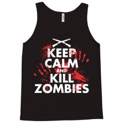 keep calm and kill zombies Tank Top | Artistshot