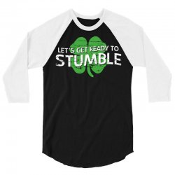 let's get ready to stumble 3/4 Sleeve Shirt | Artistshot