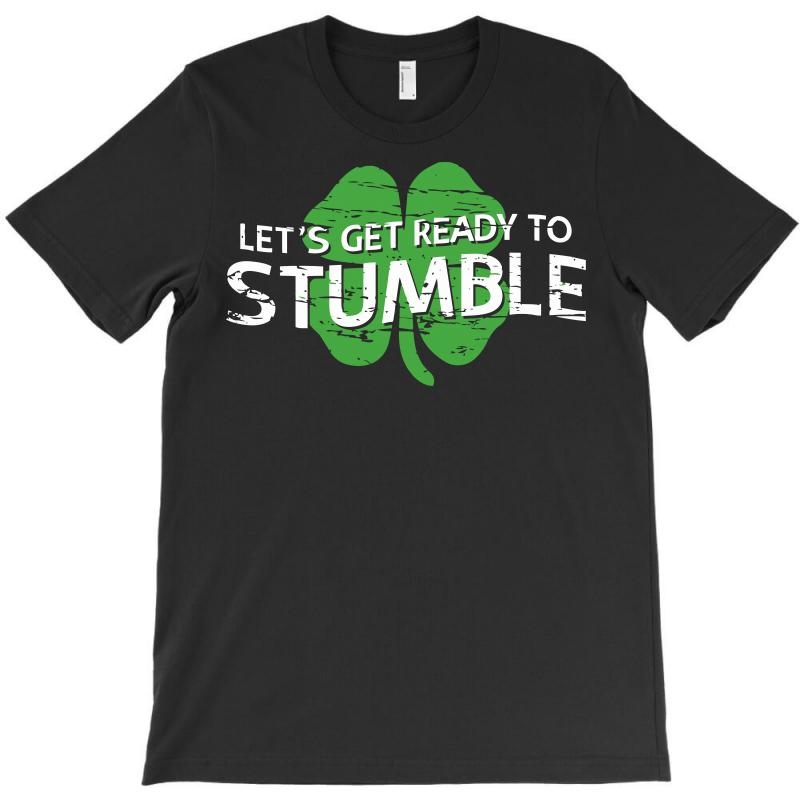 Let's Get Ready To Stumble T-shirt | Artistshot