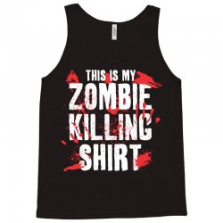 this is my zombie killing Tank Top | Artistshot