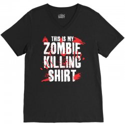 this is my zombie killing V-Neck Tee | Artistshot