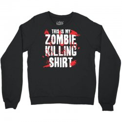 this is my zombie killing Crewneck Sweatshirt | Artistshot