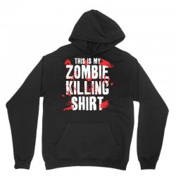 this is my zombie killing Unisex Hoodie | Artistshot