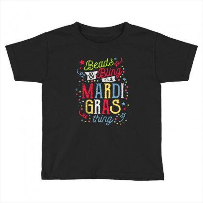 Beads And Bling Its A Mardi Gras Thing Toddler T-shirt Designed By Vanode Art