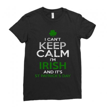 I Cant Keep Calm Im Irish St Patricks Day Ladies Fitted T-shirt Designed By Vanode Art