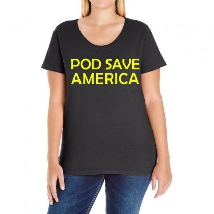 Pod Save America Ladies Curvy T-shirt Designed By Black White