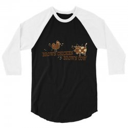 brown chicken brown cow 3/4 Sleeve Shirt | Artistshot