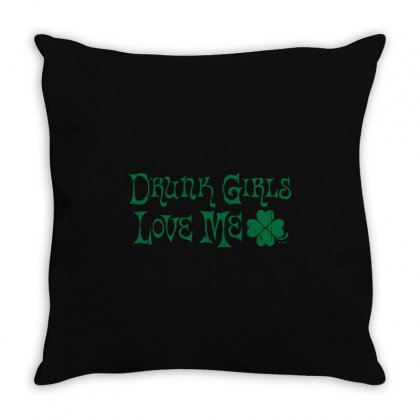 Drunk Girls Love Me Funny Throw Pillow Designed By Mdk Art