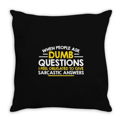 Dumb Questions Throw Pillow Designed By Mdk Art