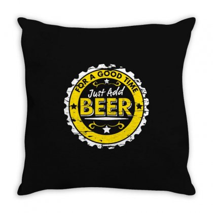 For A Good Time, Just Add Beer Throw Pillow Designed By Mdk Art