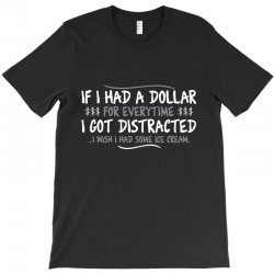 i had a dollar for everytime T-Shirt | Artistshot